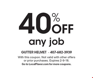 40% off any job. With this coupon. Not valid with other offers or prior purchases. Expires 2-9-18. Go to LocalFlavor.com for more coupons.