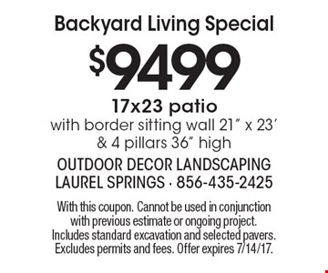 Backyard Living Special! $9499 17 x 23 patio with border sitting wall 21