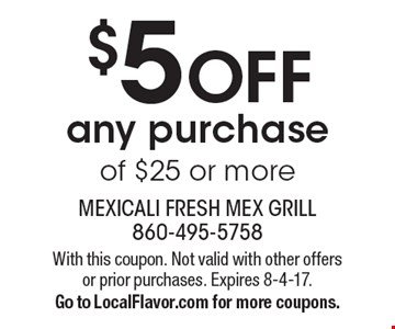 $5 OFF any purchase of $25 or more. With this coupon. Not valid with other offers or prior purchases. Expires 8-4-17. Go to LocalFlavor.com for more coupons.