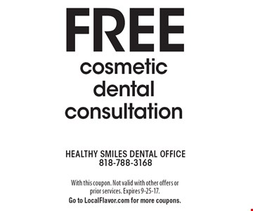 FREE cosmetic dental consultation. With this coupon. Not valid with other offers or prior services. Expires 9-25-17. Go to LocalFlavor.com for more coupons.