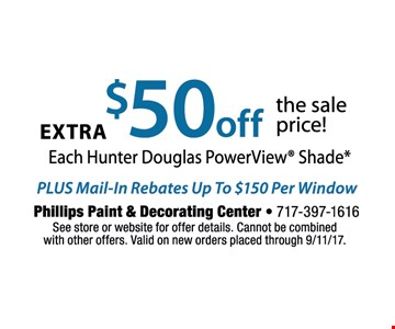 $50 off each Hunter Douglass PowerView Shade, plus mail-in rebates up to $150 per window