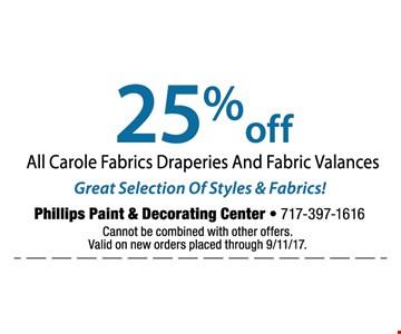 25% off all Carole fabric draperies & fabric valancies