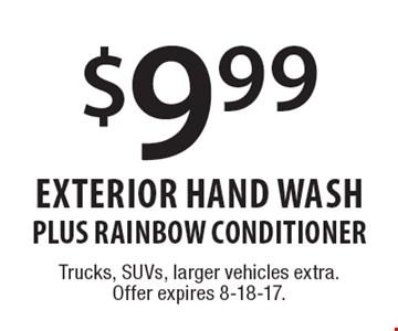 $9.99 Exterior Hand WASH PLUS RAINBOW CONDITIONER. Trucks, SUVs, larger vehicles extra.Offer expires 8-18-17.