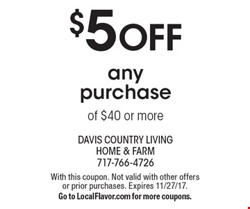 $5 OFF any purchase of $40 or more. With this coupon. Not valid with other offers or prior purchases. Expires 11/27/17. Go to LocalFlavor.com for more coupons.