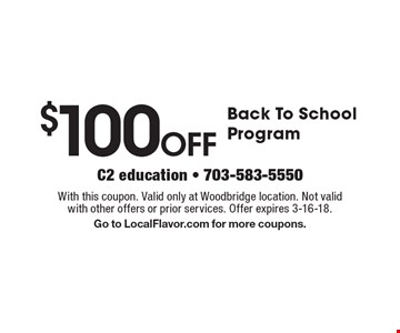 $100OFF Back To School Program. With this coupon. Valid only at Woodbridge location. Not valid with other offers or prior services. Offer expires 3-16-18. Go to LocalFlavor.com for more coupons.