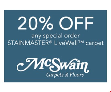 20% off any special order of StainMaster LiveWell carpet.