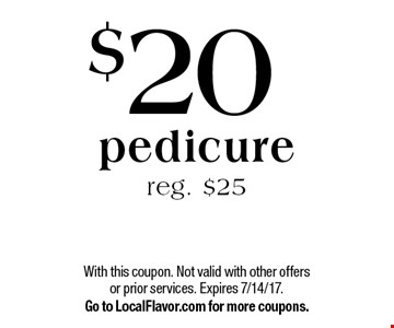 $20 pedicure. Reg. $25. With this coupon. Not valid with other offers or prior services. Expires 7/14/17. Go to LocalFlavor.com for more coupons.