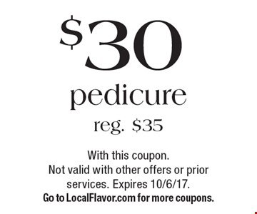 $30 pedicure reg. $35. With this coupon. Not valid with other offers or prior services. Expires 10/6/17. Go to LocalFlavor.com for more coupons.