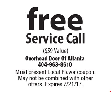 free Service Call ($59 Value). Must present Local Flavor coupon. May not be combined with other offers. Expires 7/21/17.
