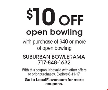 $10 Off open bowling with purchase of $40 or more of open bowling. With this coupon. Not valid with other offers or prior purchases. Expires 8-11-17.Go to LocalFlavor.com for more coupons.