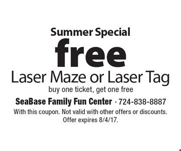 Summer Special - Free Laser Maze or Laser Tag. Buy one ticket, get one free. With this coupon. Not valid with other offers or discounts. Offer expires 8/4/17.