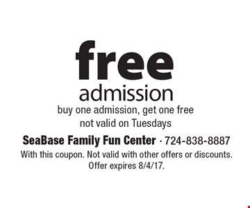 Free admission. Buy one admission, get one free. Not valid on Tuesdays. With this coupon. Not valid with other offers or discounts. Offer expires 8/4/17.