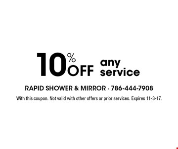 10% Off any service. With this coupon. Not valid with other offers or prior services. Expires 11-3-17.