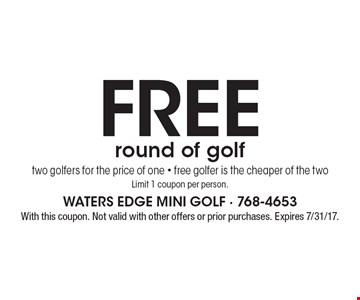 Free round of golf two golfers for the price of one - free golfer is the cheaper of the two. Limit 1 coupon per person.. With this coupon. Not valid with other offers or prior purchases. Expires 7/31/17.