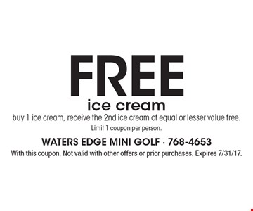 Free ice cream buy 1 ice cream, receive the 2nd ice cream of equal or lesser value free. Limit 1 coupon per person. With this coupon. Not valid with other offers or prior purchases. Expires 7/31/17.