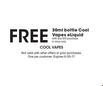 FREE 30ml bottle Cool Vapes eLiquid with any $10 purchase in store only. Not valid with other offers or prior purchases. One per customer. Expires 6-30-17.