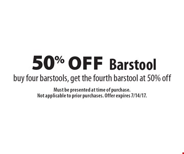 50% off Barstool. Buy four barstools, get the fourth barstool at 50% off. Must be presented at time of purchase. Not applicable to prior purchases. Offer expires 7/14/17.