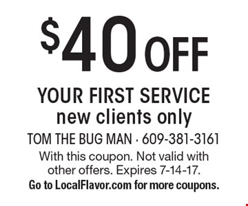$40 OFF YOUR FIRST SERVICE, new clients only. With this coupon. Not valid with other offers. Expires 7-14-17. Go to LocalFlavor.com for more coupons.