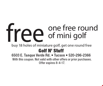 free one free round of mini golf buy 18 holes of miniature golf, get one round free. With this coupon. Not valid with other offers or prior purchases.Offer expires 8-4-17.
