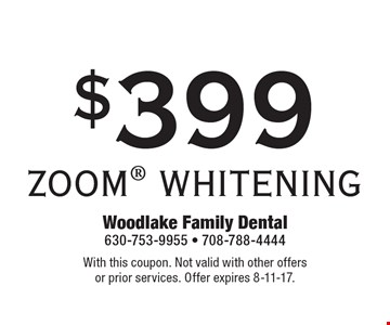 $399 ZOOM WHITENING. With this coupon. Not valid with other offers or prior services. Offer expires 8-11-17.