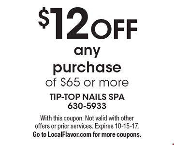 $12 OFF any purchase of $65 or more. With this coupon. Not valid with other offers or prior services. Expires 10-15-17. Go to LocalFlavor.com for more coupons.