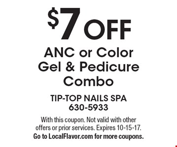 $7 OFF ANC or Color Gel & Pedicure Combo. With this coupon. Not valid with other offers or prior services. Expires 10-15-17. Go to LocalFlavor.com for more coupons.