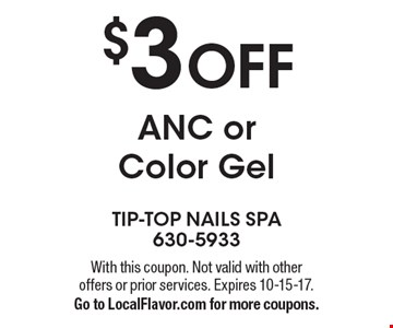$3 OFF ANC or Color Gel. With this coupon. Not valid with other offers or prior services. Expires 10-15-17. Go to LocalFlavor.com for more coupons.