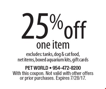 25% off one item excludes: tanks, dog & cat food, net items, boxed aquarium kits, gift cards. With this coupon. Not valid with other offers or prior purchases. Expires 7/28/17.