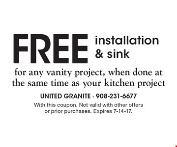 FREE installation & sink for any vanity project, when done at the same time as your kitchen project . With this coupon. Not valid with other offers or prior purchases. Expires 7-14-17.