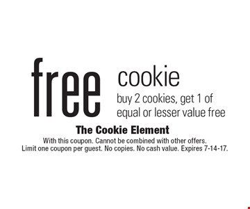 Free cookie buy 2 cookies, get 1 of equal or lesser value free. With this coupon. Cannot be combined with other offers. Limit one coupon per guest. No copies. No cash value. Expires 7-14-17.