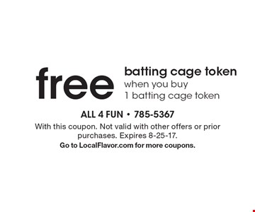 Free batting cage token when you buy 1 batting cage token. With this coupon. Not valid with other offers or prior purchases. Expires 8-25-17.Go to LocalFlavor.com for more coupons.