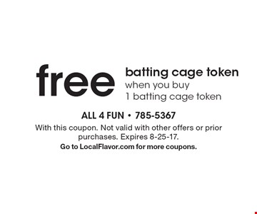 Free batting cage token when you buy 1 batting cage token. With this coupon. Not valid with other offers or prior purchases. Expires 8-25-17. Go to LocalFlavor.com for more coupons.
