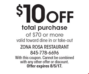$10 off total purchase of $70 or more. Valid toward dine in or take-out. With this coupon. Cannot be combined with any other offer or discount. 
