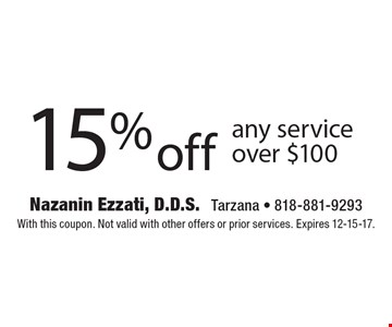 15% off any service over $100. With this coupon. Not valid with other offers or prior services. Expires 12-15-17.