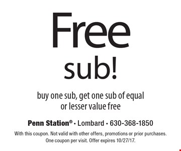 Free sub! Buy one sub, get one sub of equal or lesser value free. With this coupon. Not valid with other offers, promotions or prior purchases. One coupon per visit. Offer expires 10/27/17.