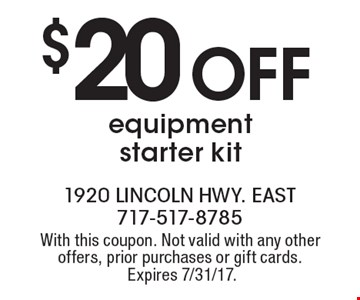 $20 Off equipment starter kit. With this coupon. Not valid with any other offers, prior purchases or gift cards. Expires 7/31/17.