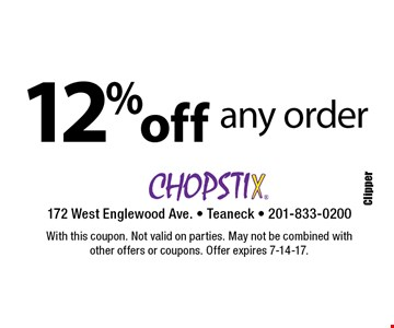 12% off any order. With this coupon. Not valid on parties. May not be combined withother offers or coupons. Offer expires 7-14-17.