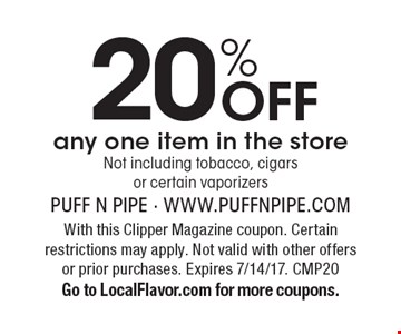20% Off any one item in the store. Not including tobacco, cigars or certain vaporizers. With this Clipper Magazine coupon. Certain restrictions may apply. Not valid with other offers or prior purchases. Expires 7/14/17. CMP20 Go to LocalFlavor.com for more coupons.
