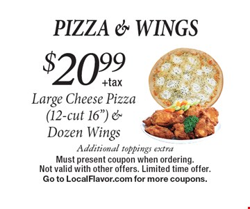 Pizza & Wings $20.99+tax Large Cheese Pizza (12-cut 16