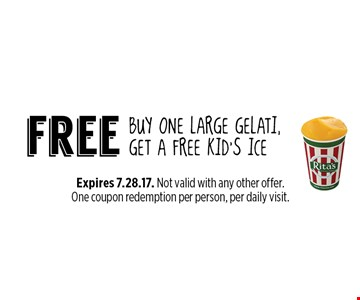 BUY ONE Large gelati, get a free kid's ice free. Expires 7.28.17. Not valid with any other offer. One coupon redemption per person, per daily visit.