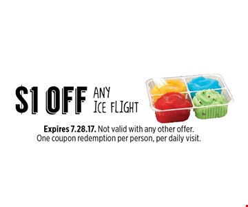 $1 off ANY ICE FLIGHT. Expires 7.28.17. Not valid with any other offer. One coupon redemption per person, per daily visit.