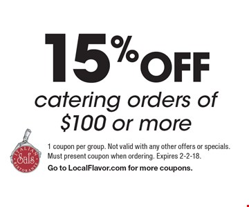 15% Off catering orders of $100 or more. 1 coupon per group. Not valid with any other offers or specials. Must present coupon when ordering. Expires 2-2-18. Go to LocalFlavor.com for more coupons.
