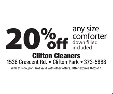 20% off any size comforter down filled included. With this coupon. Not valid with other offers. Offer expires 8-25-17.