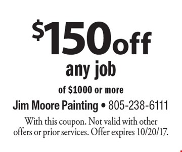 $150 off any job of $1000 or more. With this coupon. Not valid with other offers or prior services. Offer expires 10/20/17.