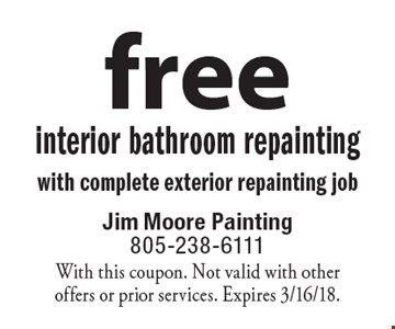 Free interior bathroom repainting with complete exterior repainting job. With this coupon. Not valid with other offers or prior services. Expires 3/16/18.