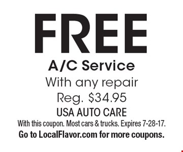 Free A/C Service With any repair Reg. $34.95. With this coupon. Most cars & trucks. Expires 7-28-17. Go to LocalFlavor.com for more coupons.