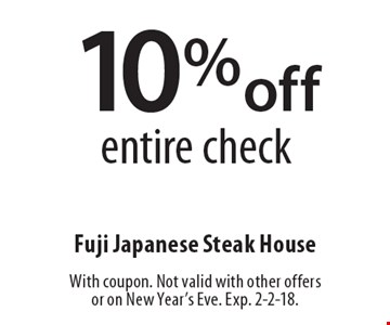 10%off entire check. With coupon. Not valid with other offers or on New Year's Eve. Exp. 2-2-18.
