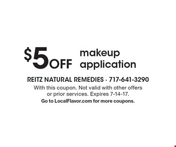 $5 Off makeup application. With this coupon. Not valid with other offers or prior services. Expires 7-14-17. Go to LocalFlavor.com for more coupons.