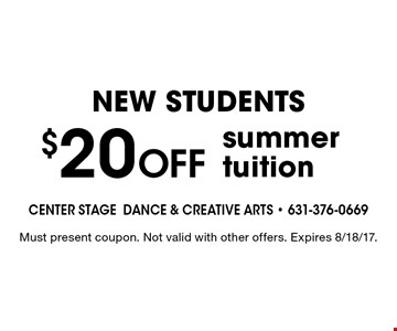 $20 OFF summer tuition. Must present coupon. Not valid with other offers. Expires 8/18/17.