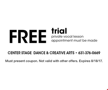 FREE trial private vocal lesson appointment must be made. Must present coupon. Not valid with other offers. Expires 8/18/17.